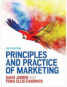 Principles And Practice Of Marketing (Uk Higher Education Business Marketing) by David Jobber