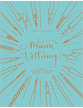 Modern Lettering   A Guide To Modern Calligraphy And Hand Lettering by Amazon