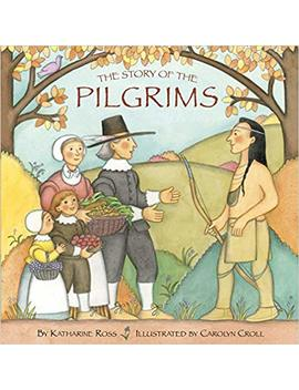 The Story Of The Pilgrims (Pictureback(R)) by Carolyn Croll