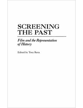 Screening The Past: Film And The Representation Of History by Amazon