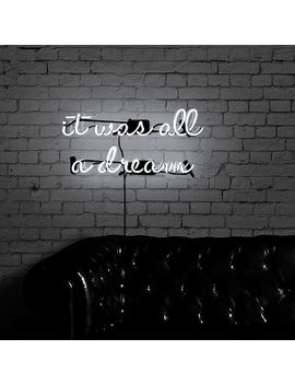 Oliver Gal It Was All A Dream Neon Sign by West Elm