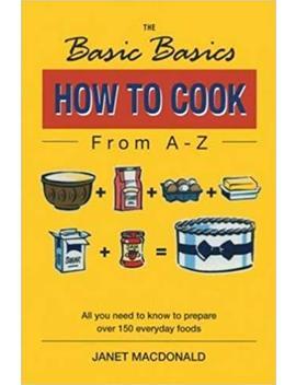 Basics Basics How To Cook From A Z (Basic Basics) by Amazon