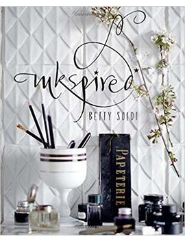 Inkspired: Creating Calligraphy by Betty Soldi