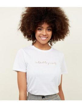 White Be Kind To Yourself Metallic Slogan T Shirt by New Look