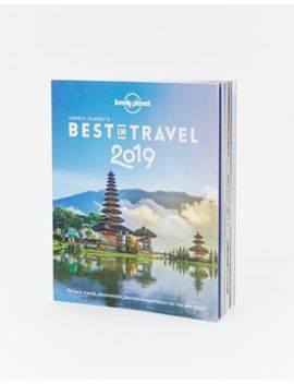 Lonely Planet Best In Travel 2019 Book by Asos Brand