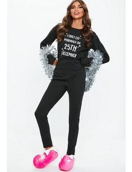Black I Only Do Mornings On 25th December Pajamas Set by Missguided