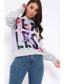Grey Fearless Paint Splatter Sweatshirt   Eliza by Rebellious Fashion