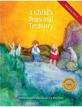 A Child's Seasonal Treasury, Education Edition by Betty Jones