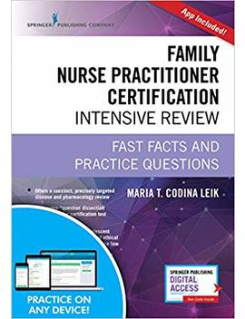 Family Nurse Practitioner Certification Intensive Review, Third Edition: Fast Facts And Practice Questions (Book + Free App) by Amazon
