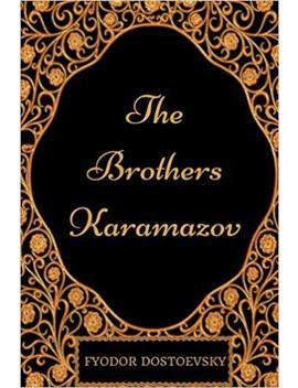 The Brothers Karamazov: By Fyodor Dostoyevsky & Illustrated by Fyodor Dostoyevsky