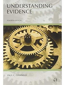 Understanding Evidence by Paul C. Giannelli