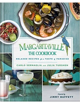 Margaritaville: The Cookbook: Relaxed Recipes For A Taste Of Paradise by Julia Turshen