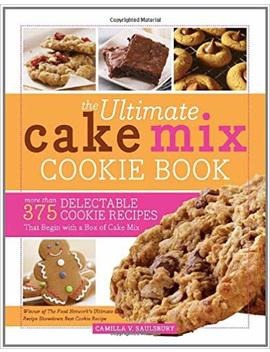 The Ultimate Cake Mix Cookie Book: More Than 375 Delectable Cookie Recipes That Begin With A Box Of Cake Mix by Amazon