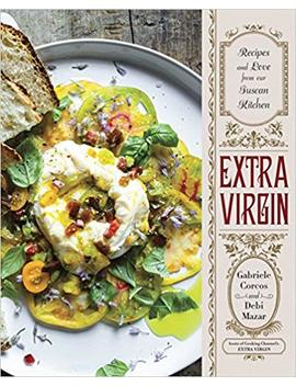 Extra Virgin: Recipes & Love From Our Tuscan Kitchen by Gabriele Corcos