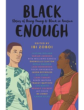 Black Enough: Stories Of Being Young & Black In America by Jason Reynolds