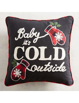 Baby It's Cold Outside Black Pillow by Pier1 Imports