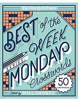 The New York Times Best Of The Week Series: Monday Crosswords: 50 Easy Puzzles (The New York Times Crossword Puzzles) by Amazon
