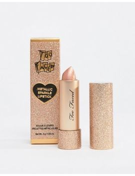 Too Faced Metallic Sparkle Lipstick   Miss Thing by Too Faced