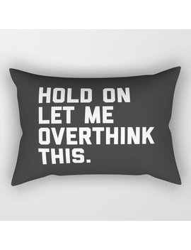 Overthink This Funny Quote Rectangular Pillow by