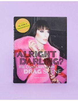 Alright Darling? Drag Scene Book by Asos