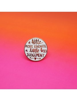 A Little More Kindness, A Little Less Judgement | Cute Heart Enamel Pin Hat Badge by Etsy