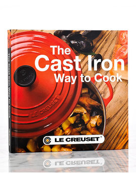 The Cast Iron Way To Cook Cookbook by Le Creuset
