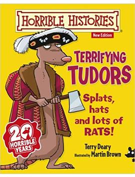 Terrifying Tudors (Horrible Histories) by Terry Deary