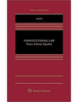 Constitutional Law: Power, Liberty, Equality (Aspen Coursebook Series) by Amazon