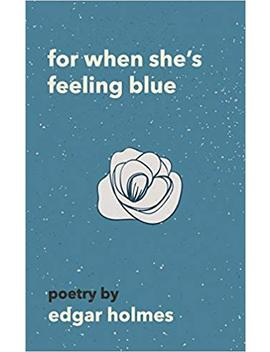 For When She's Feeling Blue by Amazon
