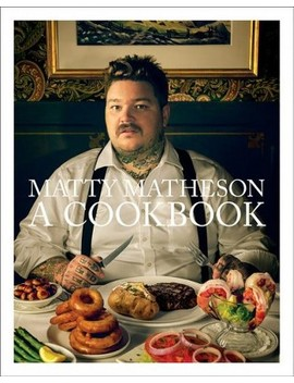 Matty Matheson : A Cookbook    (Hardcover) by Target