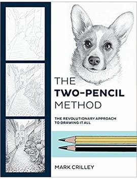 The Two Pencil Method: The Revolutionary Approach To Drawing It All by Mark Crilley
