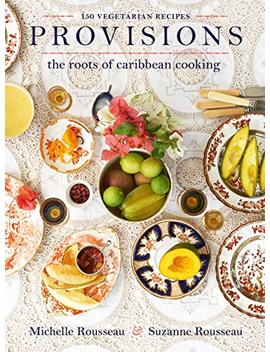 Provisions: The Roots Of Caribbean Cooking  150 Vegetarian Recipes by Amazon