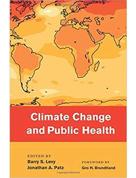Climate Change And Public Health by Barry Levy