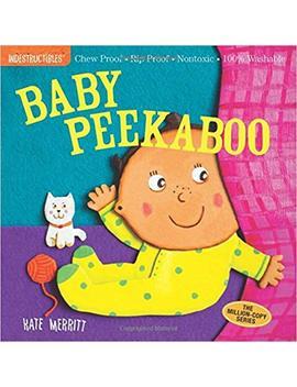 Indestructibles: Baby Peekaboo by Kate Merritt