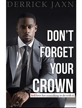 Don't Forget Your Crown: Self Love Has Everything To Do With It. by Amazon