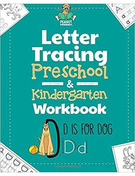 Letter Tracing Preschool & Kindergarten Workbook: Learning Letters 101   Educational Handwriting Workbooks For Boys And Girls Age 2, 3, 4, And 5 Years ... (Top Gift In Toys, Games And Activities) by Peanut Prodigy