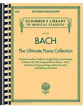 Bach: The Ultimate Piano Collection: Schirmer Library Of Classics Volume 2102 (Schirmer's Library Of Musical Classics) by Amazon