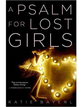 A Psalm For Lost Girls by Katie Bayerl