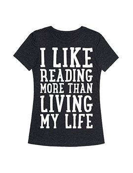 Look Human I Like Reading More Than Living My Life Womens Fitted Triblend Tee by Look Human