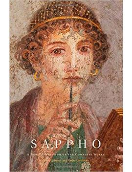 Sappho: A New Translation Of The Complete Works by Sappho
