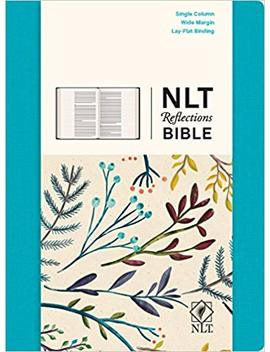 Nlt Reflections Bible: The Bible For Journaling by Tyndale