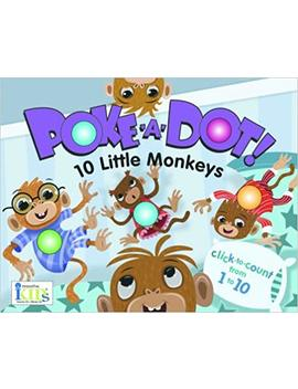 Poke A Dot: 10 Little Monkeys (30 Poke Able Poppin; Dots) by I Kids