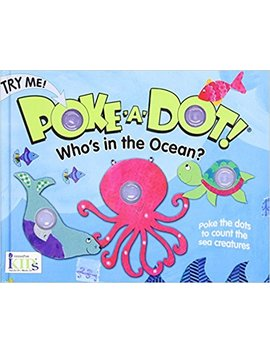 Poke A Dot!: Who's In The Ocean? (30 Poke Able Poppin' Dots) by I Kids