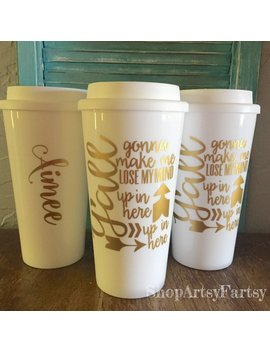 Coffee Tumbler Y'all Gonna Make Me Lose My Mind With Personalized Name On Back by Etsy
