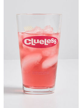 Ugh, As If Clueless Glass by Modcloth
