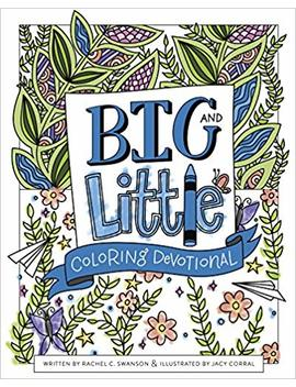 Big And Little Coloring Devotional by Rachel Swanson