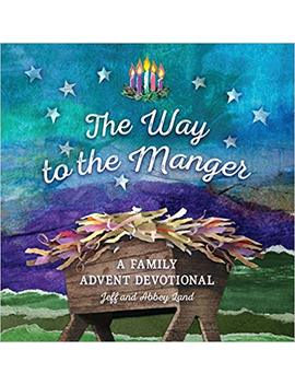 The Way To The Manger: A Family Advent Devotional by Amazon