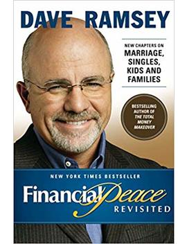 Financial Peace Revisited: New Chapters On Marriage, Singles, Kids And Families by Dave Ramsey