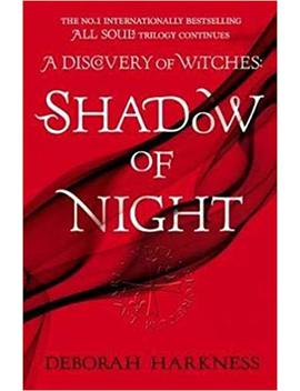 Shadow Of Night: (All Souls 2) by Deborah Harkness