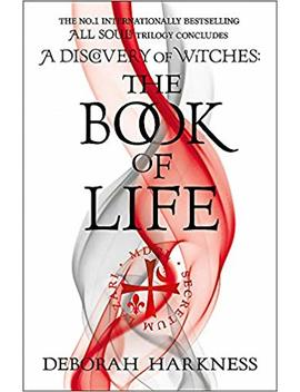 The Book Of Life: (All Souls 3) by Deborah Harkness